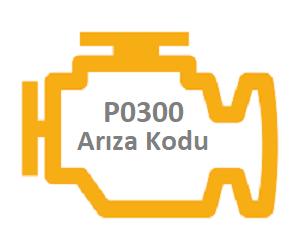P0300 motor arıza kodu